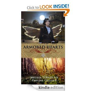 $.99 Amazon.com: Armored Hearts (Fantasy Steampunk) eBook: Melissa Turner Lee, Pauline Creeden: Kindle Store