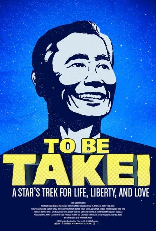 """Poster del documental """"To Be Takei"""", sobre el peculiar ex #StarTrek y ahora fenomeno de la red @GeorgeTakei."""