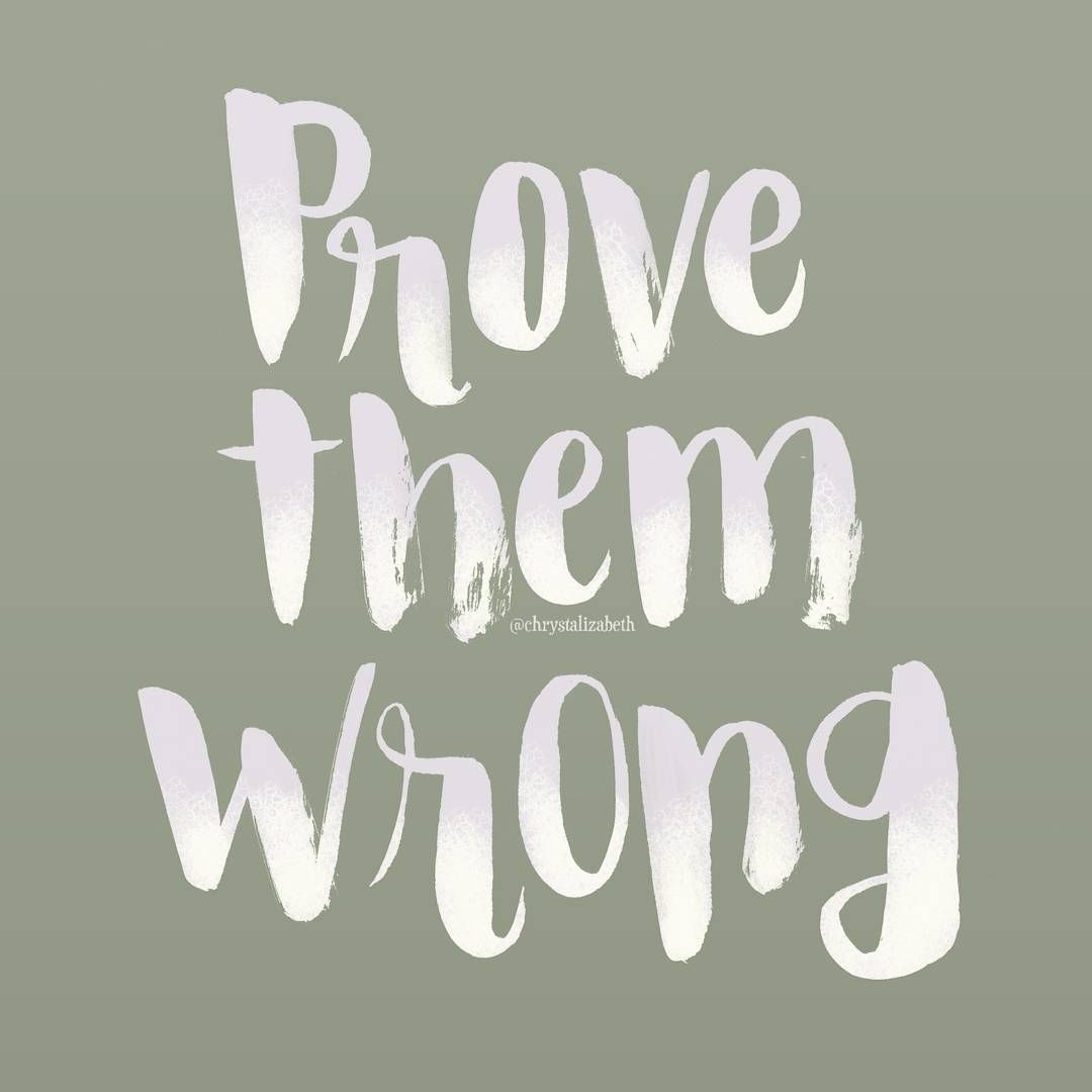 Prove Them Wrong Quotes Prove Them Wrong Brush Lettering  Hand Lettering  Quote
