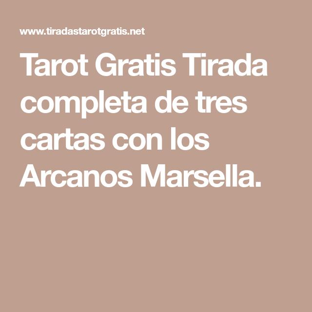 Tarot Gratis Tirada Completa De Tres Cartas Con Los Arcanos Marsella Tarot Gratis Tarot Tirada De Tarot Gratis