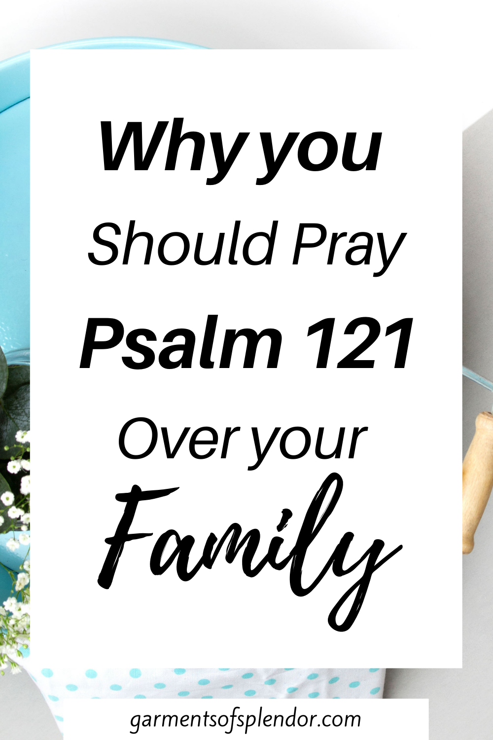 How to Pray Psalm 121 Over your Family