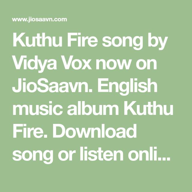 Kuthu Fire Song By Vidya Vox Now On Jiosaavn English Music Album