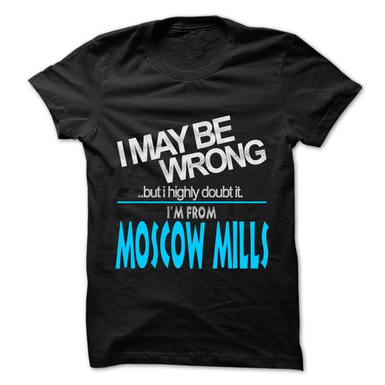 I May Be Wrong But I Highly Doubt It I am From... Moscow Mills - 99 Cool City Shirt ! #shirt #fashion