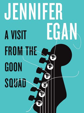 2011 Pulitzer Prize Winner. A Visit From the Goon Squad by Jennifer Egan