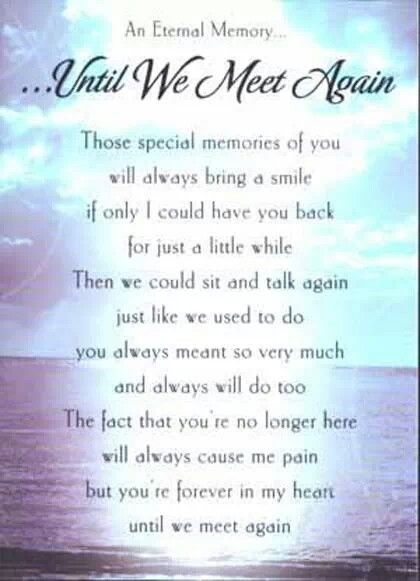 Until We Meet Again Jamie Pinterest Missing You Quotes Miss Amazing Quotes About Death Of A Loved One Remembered