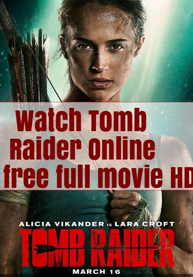 Watch tomb raider 2018 online full movie free bluray full