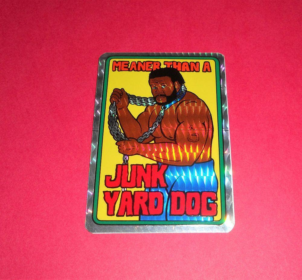 Vintage 80s Meaner Than A Junkyard Dog Prism Sticker