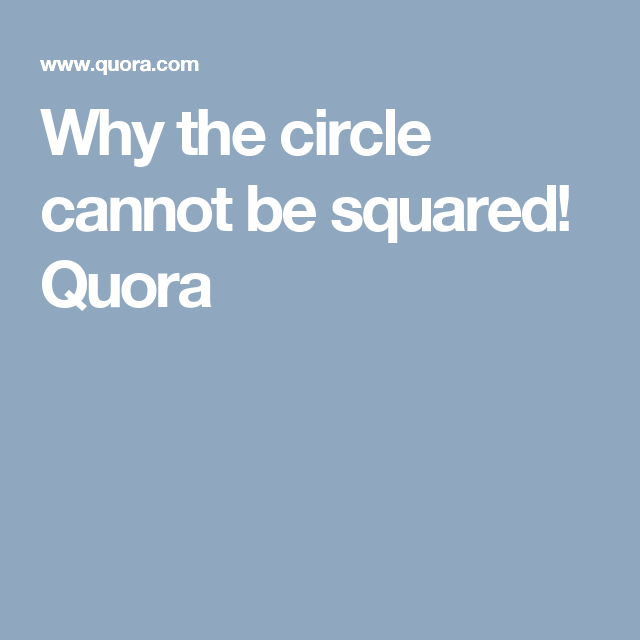 Why the circle cannot be squared! Quora | Maths Higher | Pinterest ...