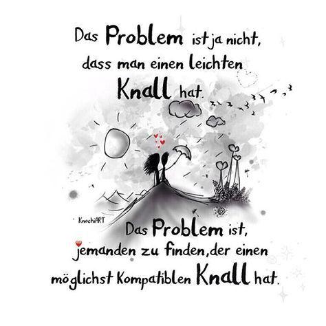 Das #Problem ist ja nicht, dass man einen leichten  #Knall hat. Das Problem ist, #jemanden zu finden, der einen möglichst #kompatiblen Knall hat.  #spruch #sprüche #spruchdestages ✅ #liebe #herzallerliebst #search #sommer #sonne #sonnenschein ?   Kommt alle gut in die neue #Woche #Instafreunde ☀️