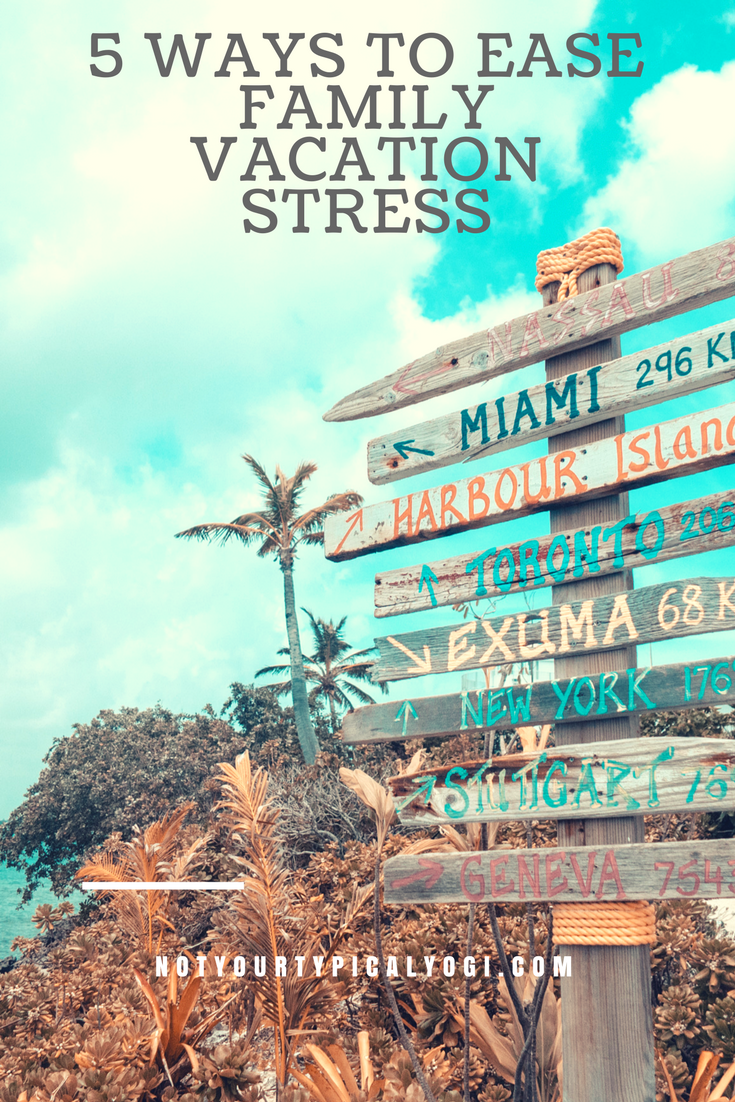 5 ways to ease family vacation stress yoga and healthy living