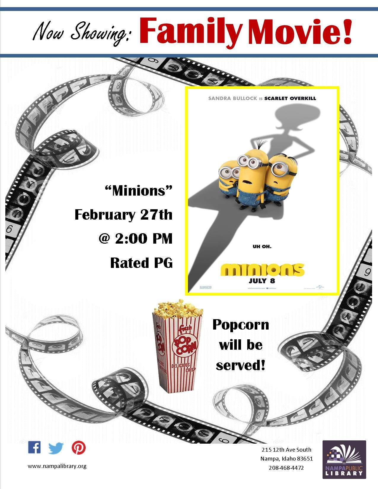 """Family Movie Program: Minions!  Come and enjoy a family movie matinee at the library. We will be showing the film """"Minions"""" PG and serving popcorn.                  All Ages Welcome"""