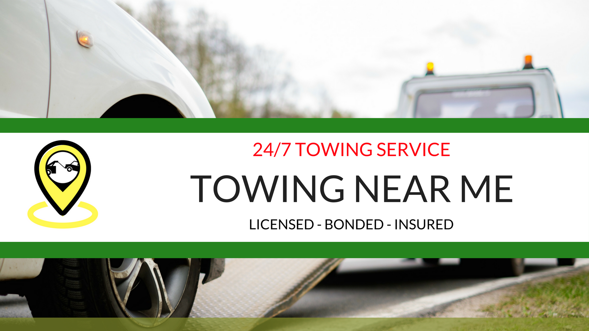 24/7 Towing Service Licensed, Bonded and Insured! Find