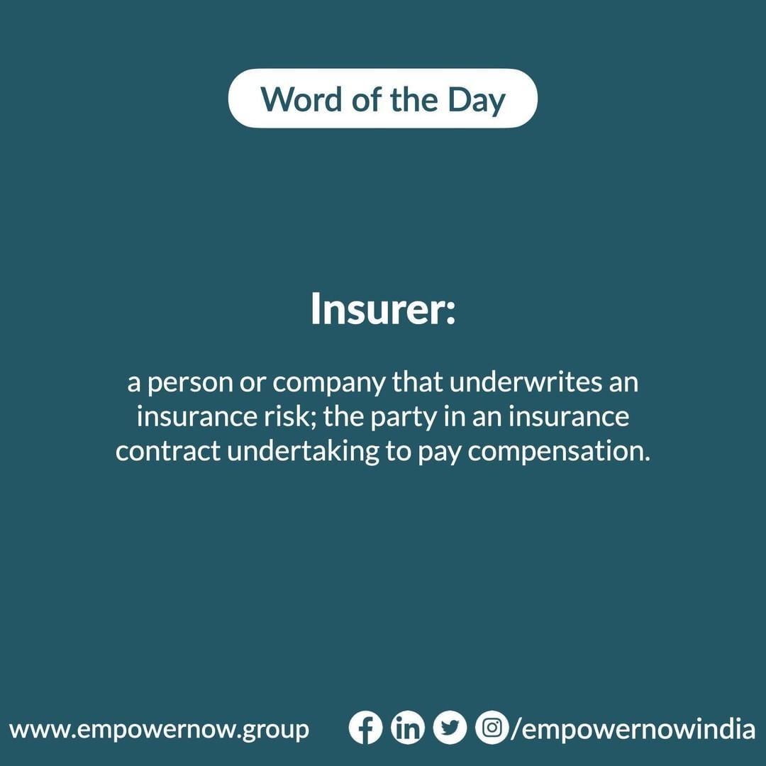 Word Of The Day Insurer A Person Or Company That Underwrites