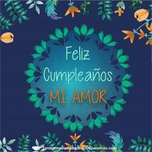 Feliz cumpleaños mi amor | Feliz cumpleaños amor ...
