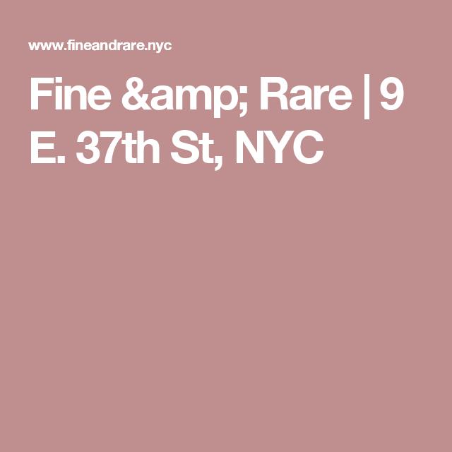 Fine & Rare | 9 E. 37th St, NYC