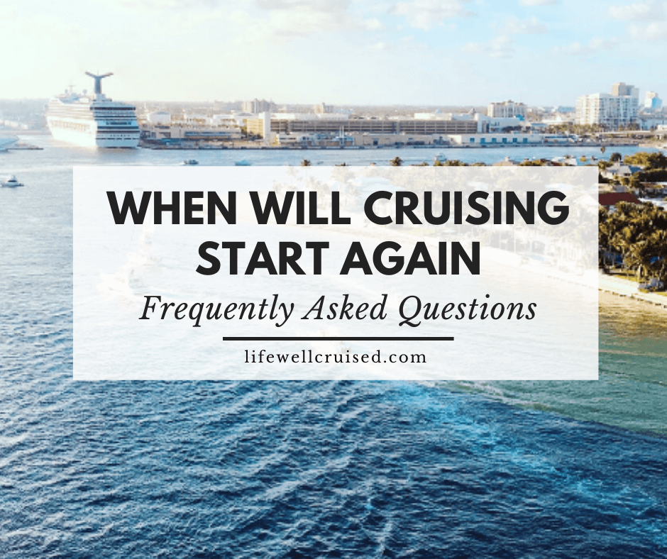When Will Cruising Resume Updated And Frequently Asked Questions Life Well Cruised In 2020 Cruise Costa Cruises Cruise Prices