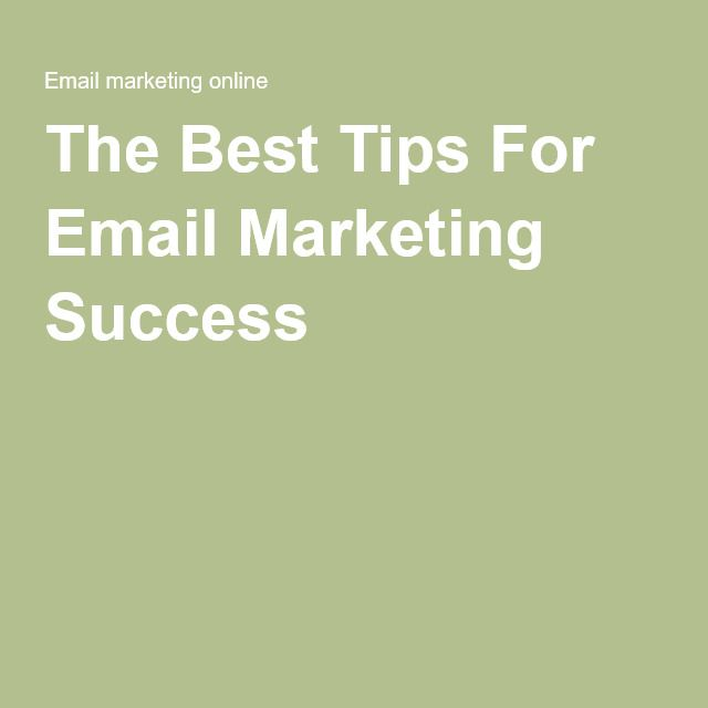 The Best Tips For Email Marketing Success