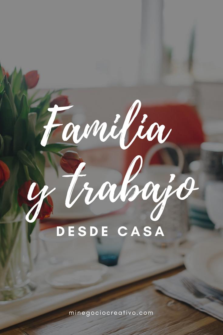 Familia Y Trabajo Desde Casa Yo Trabajo Desde Mi Casa De Una