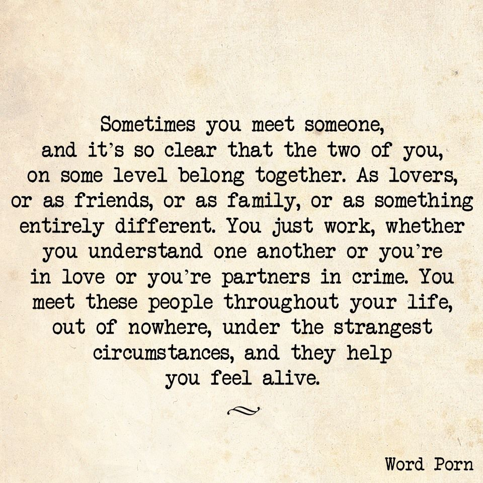 Sometimes You Meet Someone And Its So Clear That The Two Of You