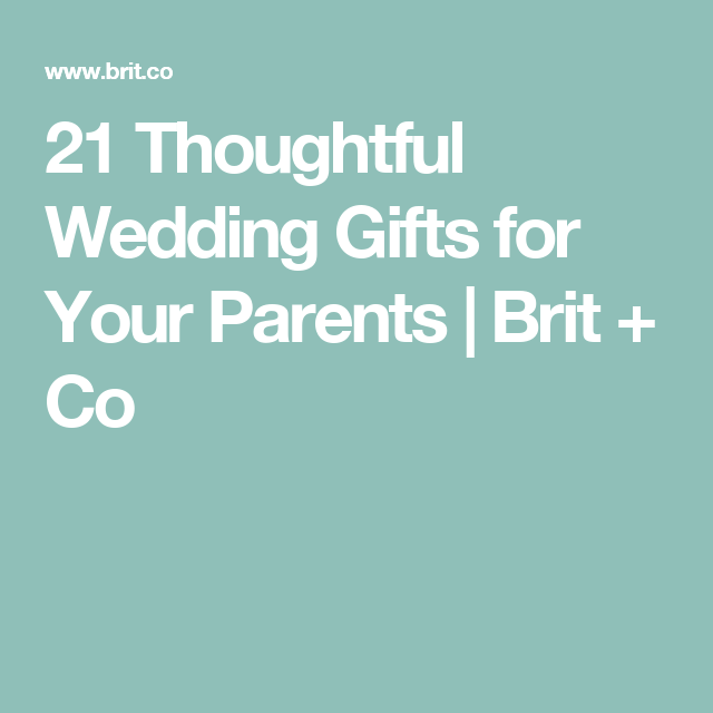 Thoughtful Wedding Gift Ideas: 22 Thoughtful Wedding Day Gifts For Your Parents
