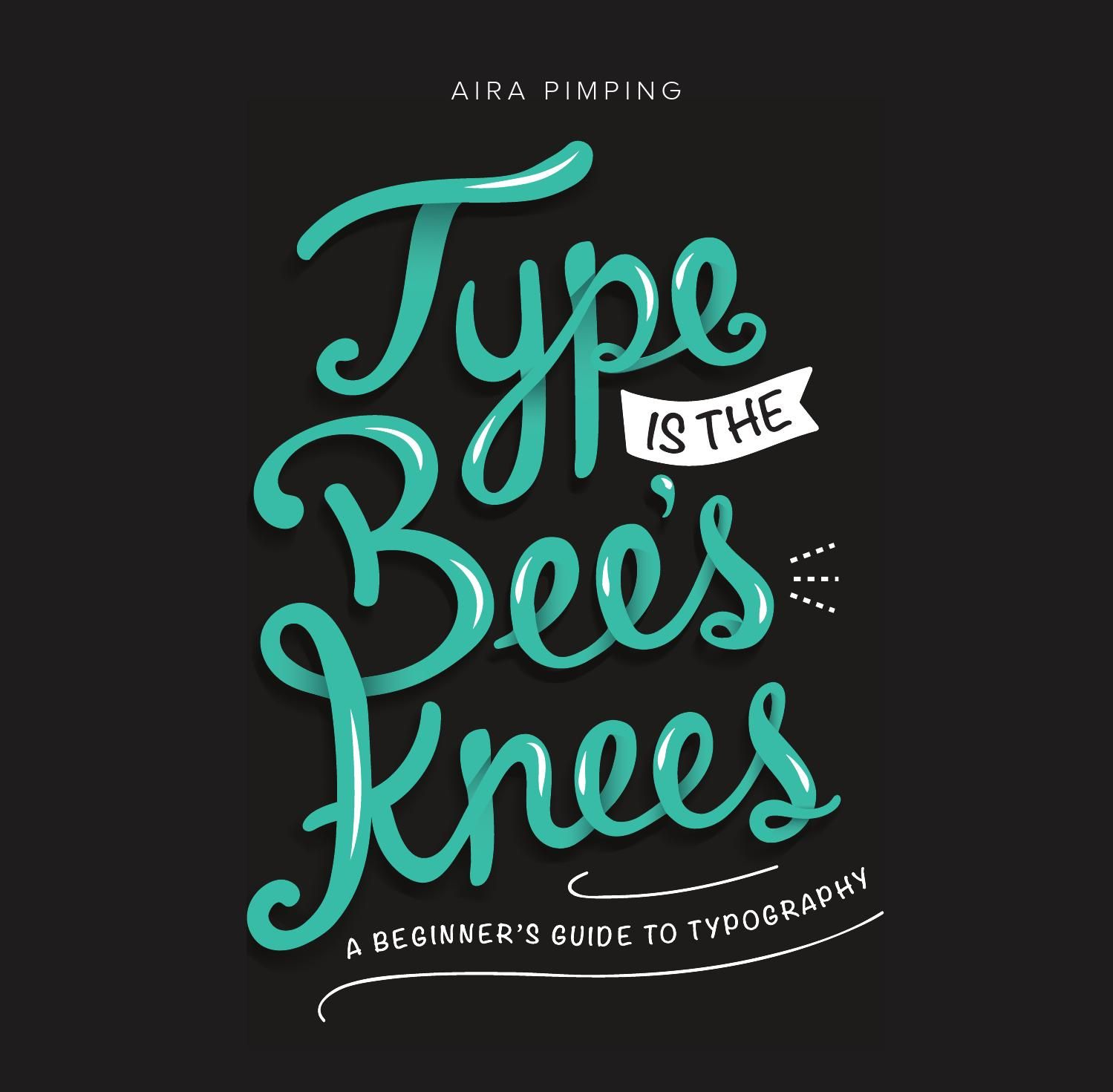 Type is the Bee's Knees  Book