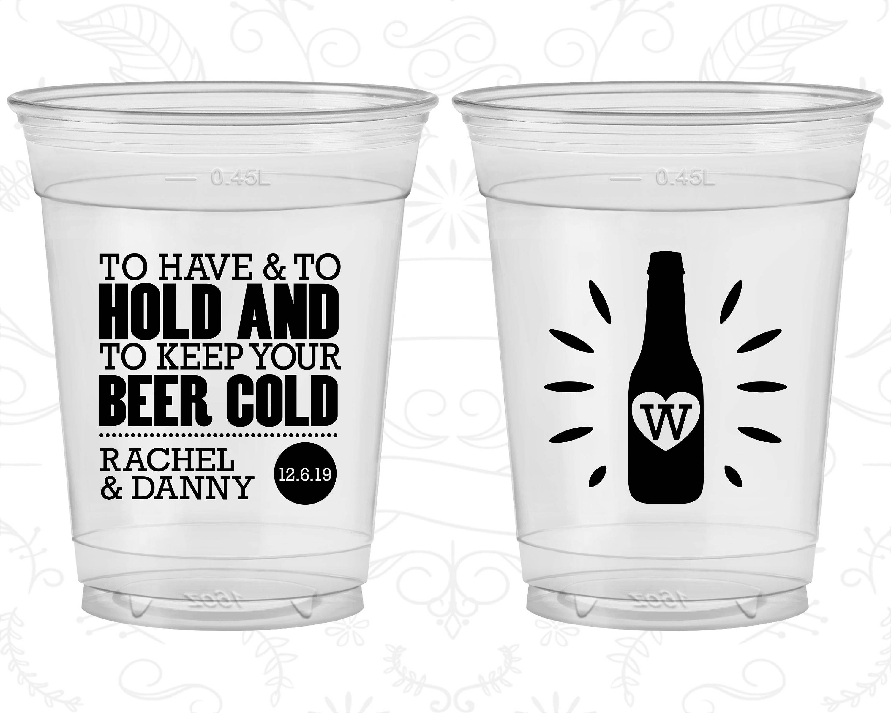 To Have and To Hold, Imprinted Clear Plastic Cups, Beer