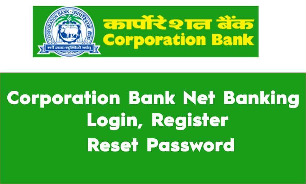 Corporation Bank Net Banking Login, Register, Reset