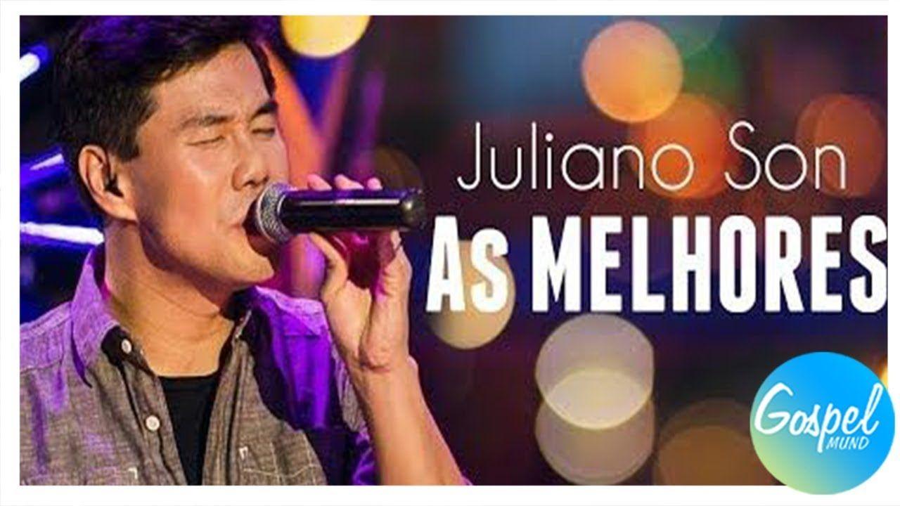 Livres Juliano Son 2018 As Melhores Musicas Gospel Mais Tocadas