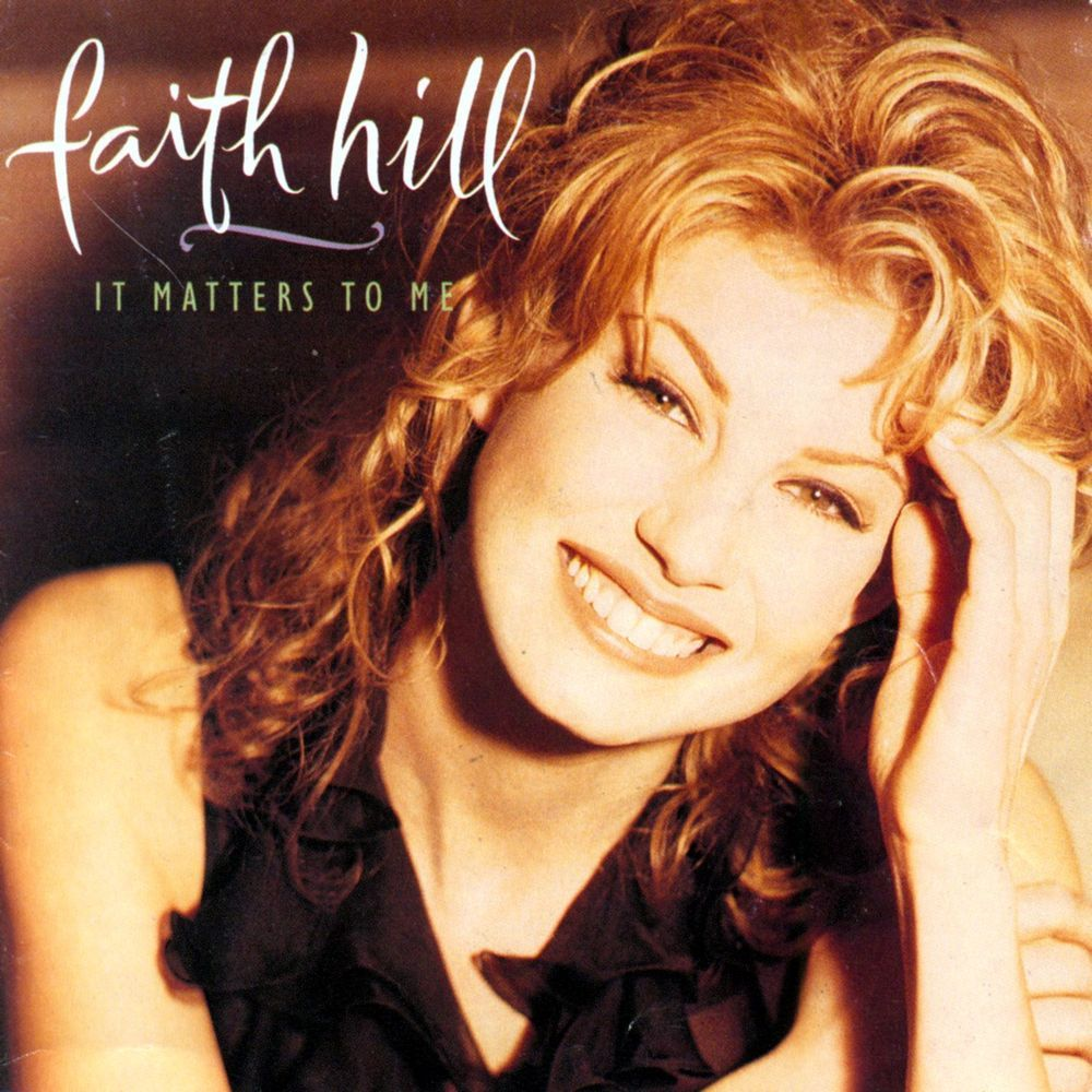 faith hill - it matters to me | music to my ears | pinterest