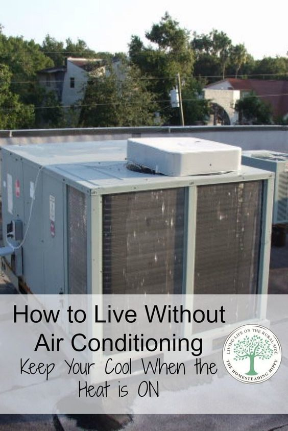 How To Keep Cool Without Air Conditioning Homesteading Heating