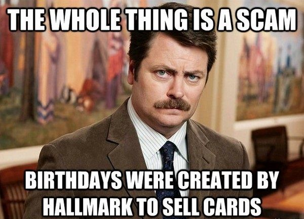 100 Ultimate Funny Happy Birthday Meme S My Happy Birthday Wishes Ron Swanson Happy Birthday Meme Nick Offerman