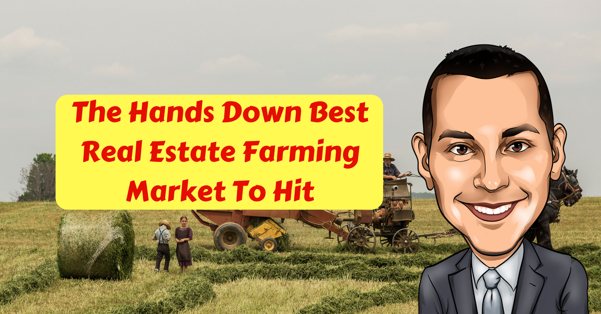 Hands Down Best Real Estate Agent Farming Market To Hit
