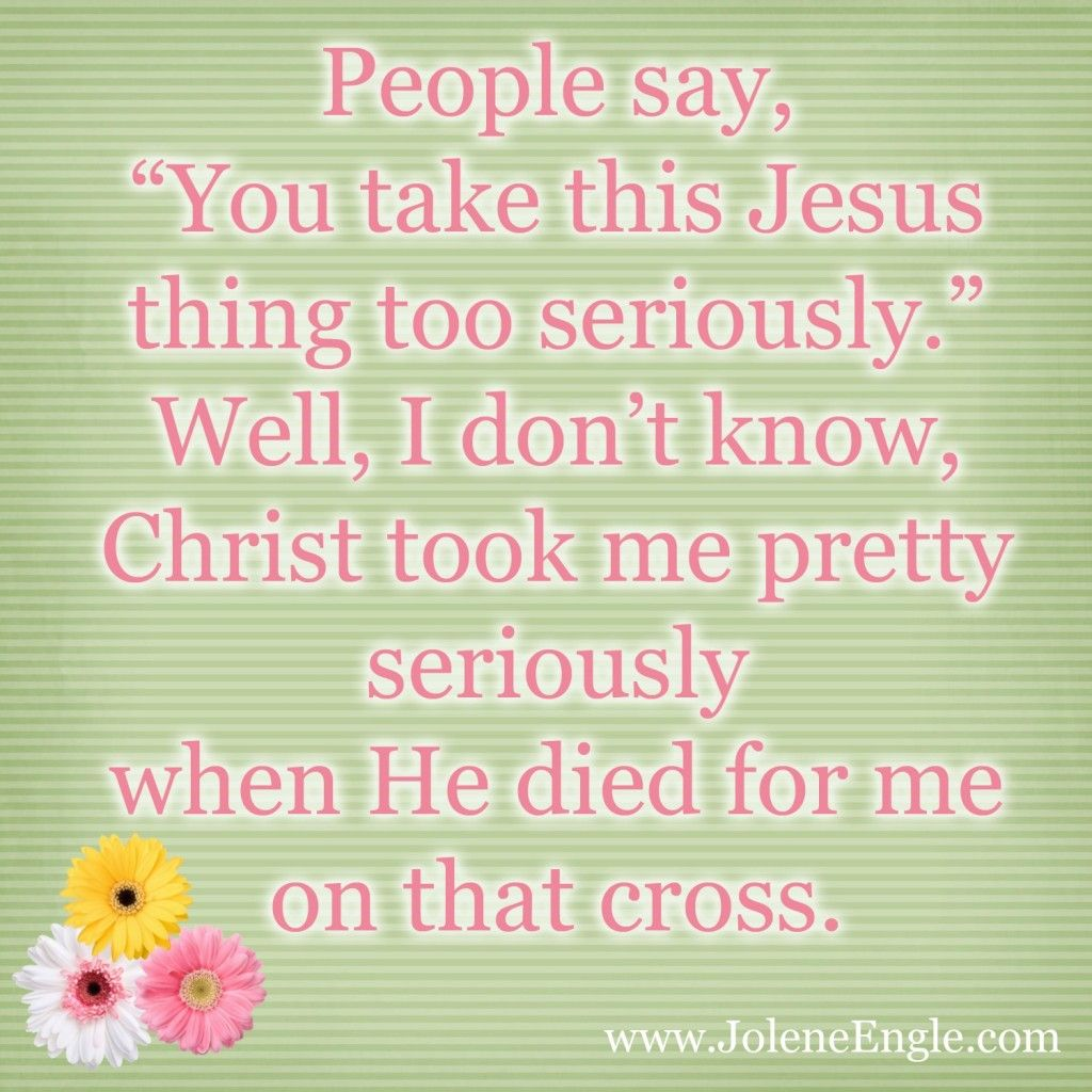 Do You Take Jesus Seriously Jesus Quotes Scripture Quotes