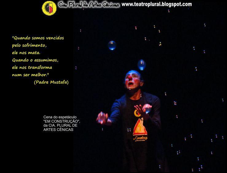 """Este feriadão nos remete ao sofrimento e à transformação pela qual ele pode nos conduzir. É... Estamos permanentemente """"EM CONSTRUÇÃO"""". (O espetáculo retorna em 2015) Saiba sobre o espetáculo no seguinte link: http://teatroplural.blogspot.com.br/2014/11/espetaculo-em-construcao-nova-temporada.html"""