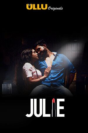 Julie (UllU) Hindi Season 1 | Movies to watch online, Download ...