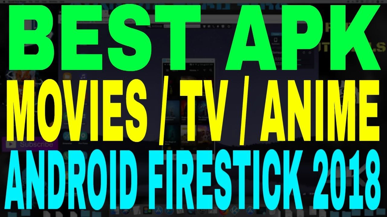 BEST APK MOVIES TV ANIME 2018 FOR FIRESTICK BEST APK