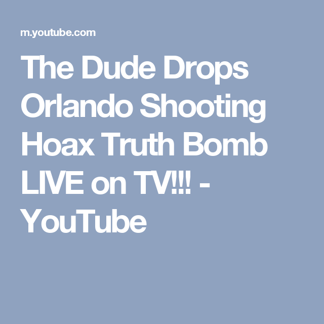 The Dude Drops Orlando Shooting Hoax Truth Bomb LIVE on TV!!! - YouTube