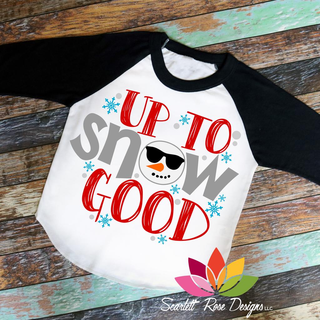 Up to Snow Good SVG Christmas shirts for kids, Christmas