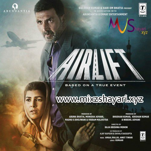 Airlift Movie Full Audio Album Free Download Mp3 Mixzshayari Indian Movie Songs Songs Mp3 Song