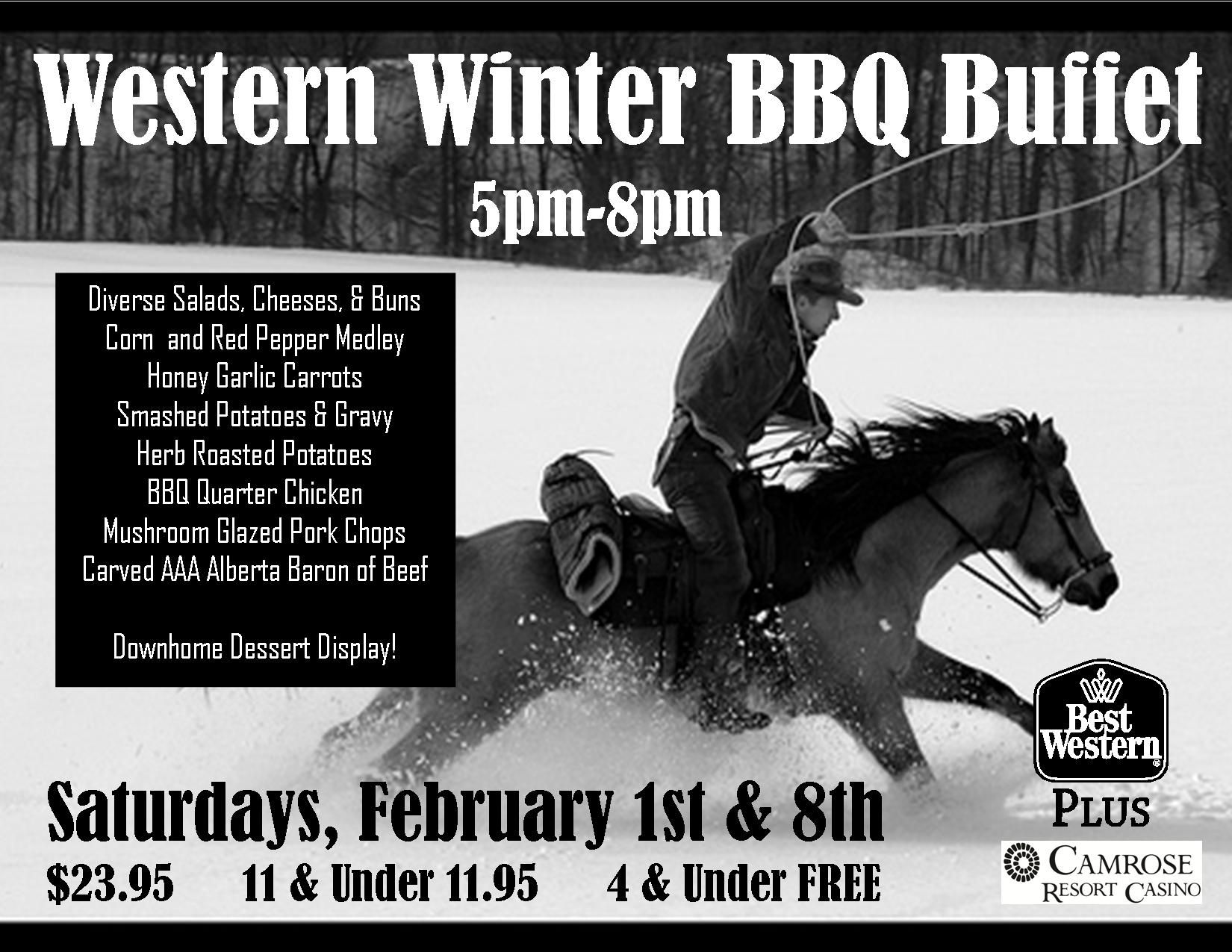 Let us do the cooking on Saturday Feb. 8th as we host a Western Winter BBQ Buffet.