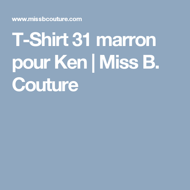 T-Shirt 31 marron pour Ken | Miss B. Couture