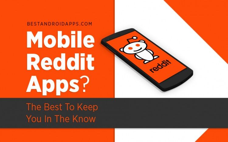 Mobile Reddit Apps? The best to keep you in The Know (With