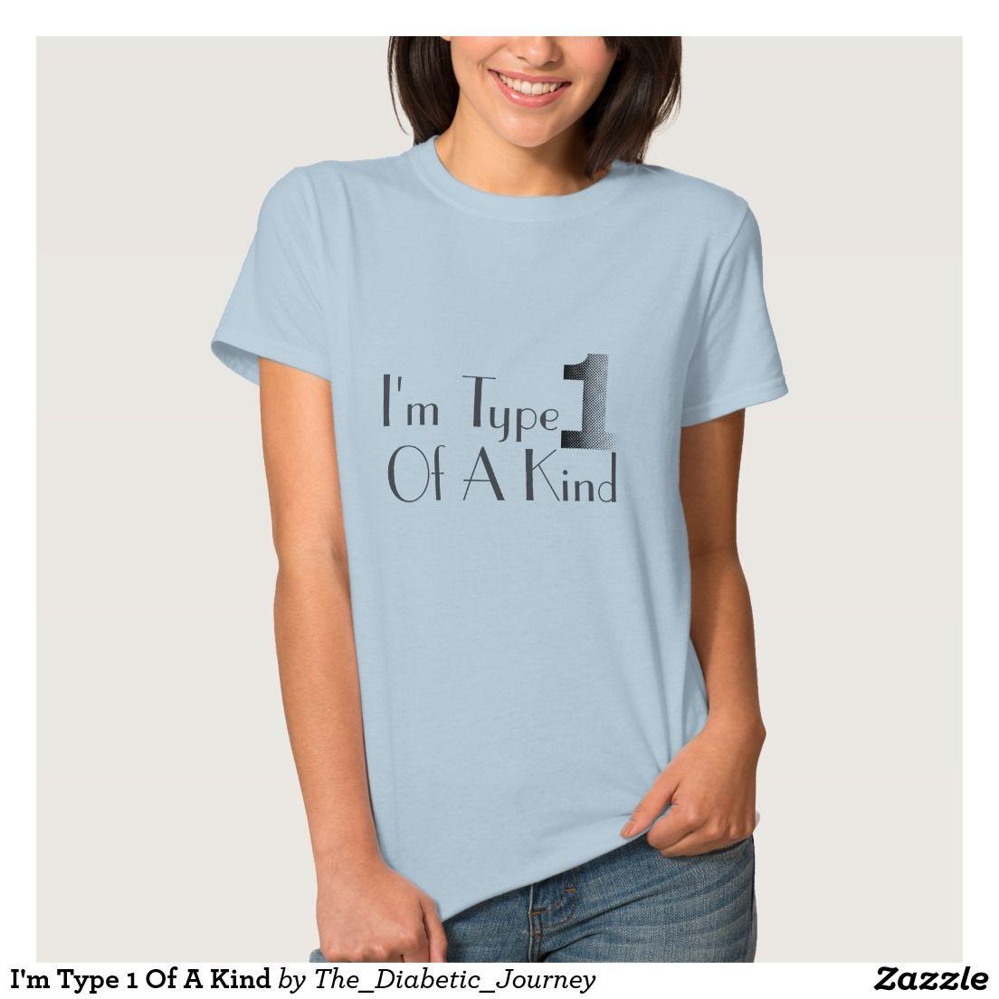 Google image result for http image spreadshirt com image server v1 - I M Type 1 Of A Kind Diabetes T Shirt