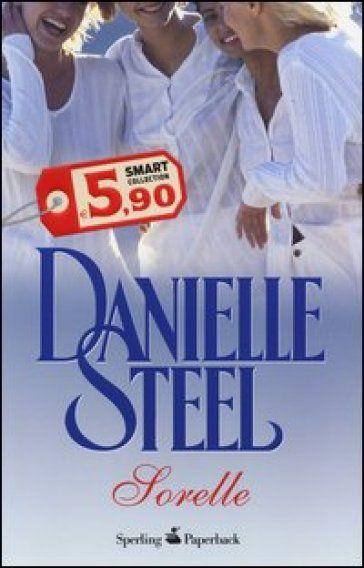 Sorelle - Danielle Steel - Libri - InMondadori