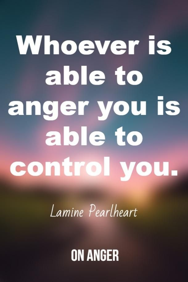 25 Quotes To Calm You Down When You Re Angry Calming Quotes Stress Calm Down Quotes Calm Quotes