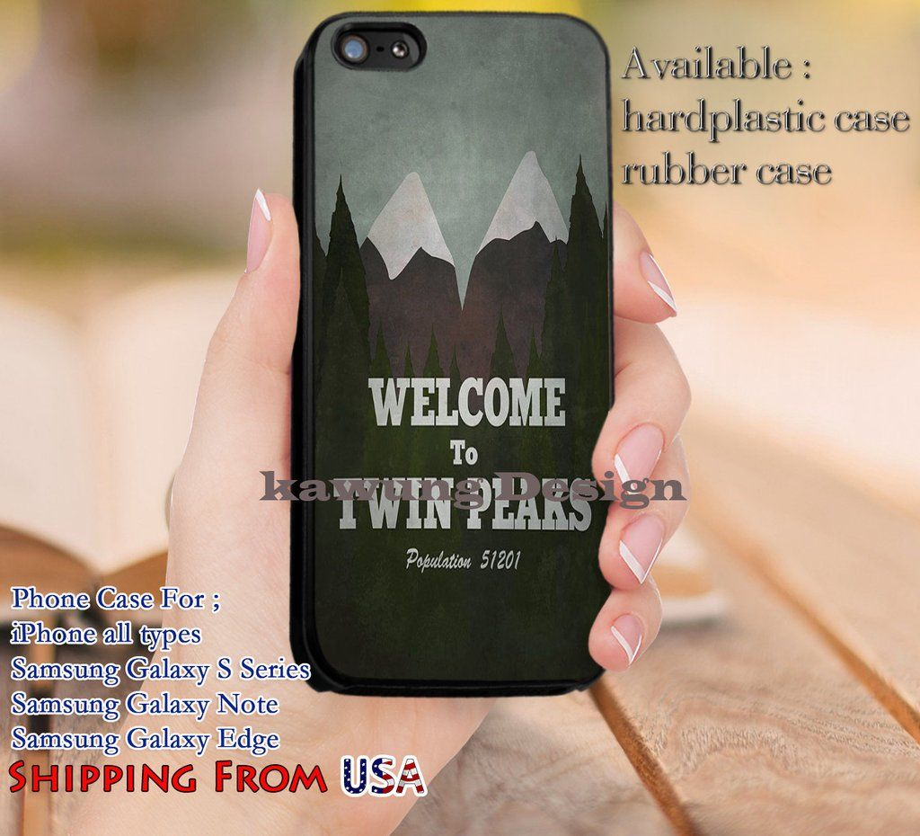 Welcome to Twin Peaks iPhone 6s 6 6s  5c 5s Cases Samsung Galaxy s5 s6 Edge…