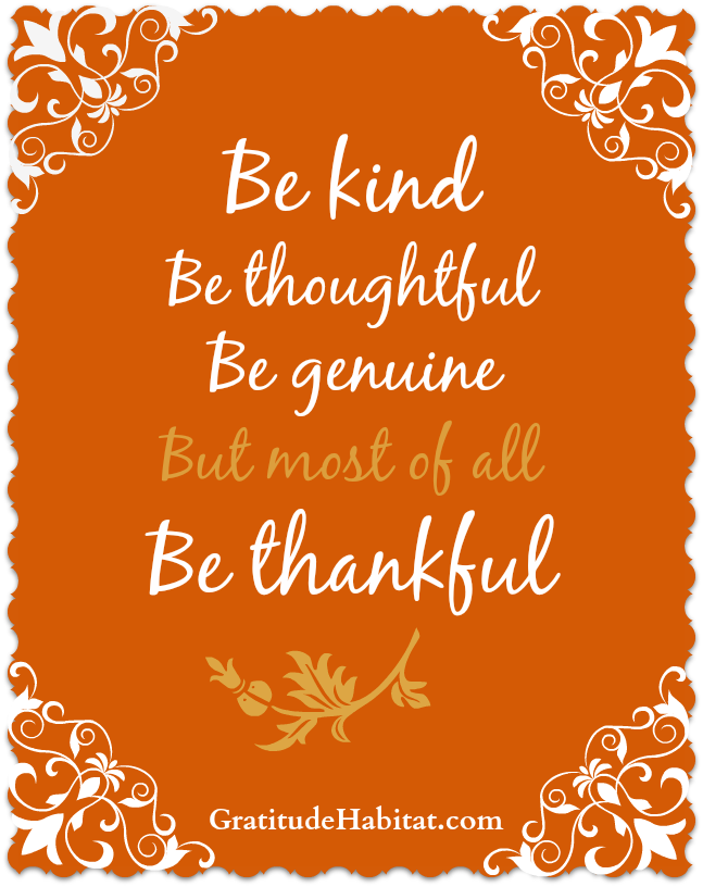 Be Kind Thoughtful Genuine And Most Of All Thankful