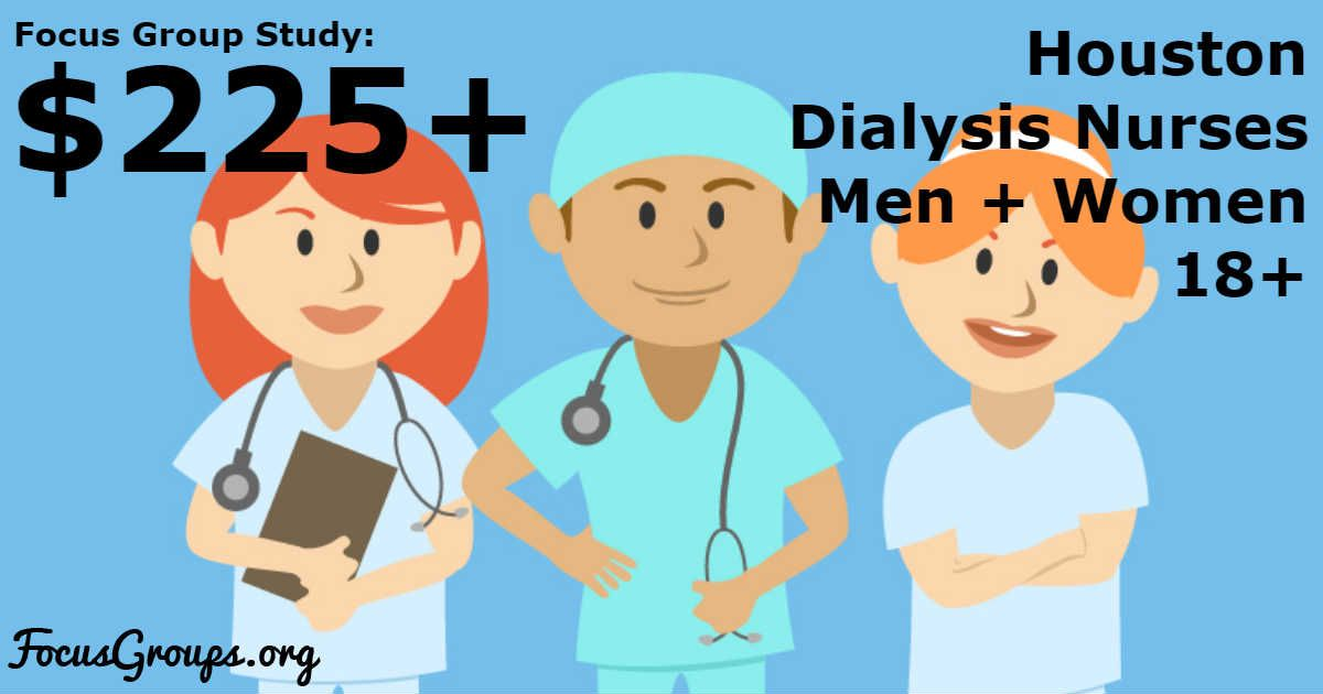 Focus Group for Dialysis Nurses in Houston 225