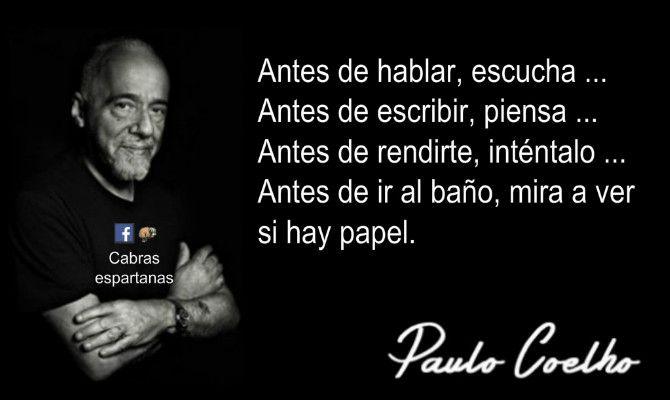 Paulo Coelho Frase Muy Práctica Paulo Coelho Paulo Cohelo