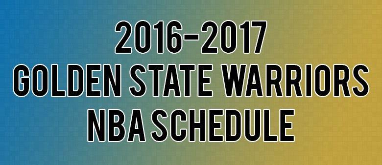 golden state warriors schedule for 2016 2017 recent nba articles